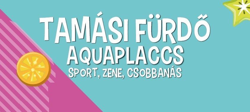 Tamási Fürdő Aquaplaccs